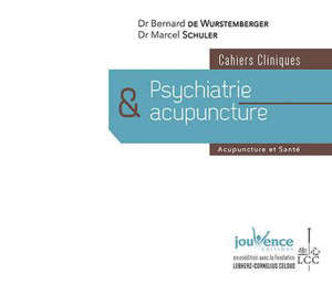 Psychiatrie & acupuncture : cahiers cliniques