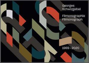 Georges Schwizgebel : filmonographie : 1974-2020 = Georges Schwizgebel : filmonography : 1974-2020
