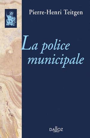 La police municipale : étude de l'interprétation jurisprudentielle des articles 91, 94 et 97 de la loi du 5 avril 1884
