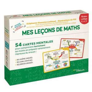 Mes leçons de maths niveau collège, 5e, 4e, 3e : 54 cartes mentales pour comprendre facilement les maths et préparer sereinement l'épreuve du brevet !