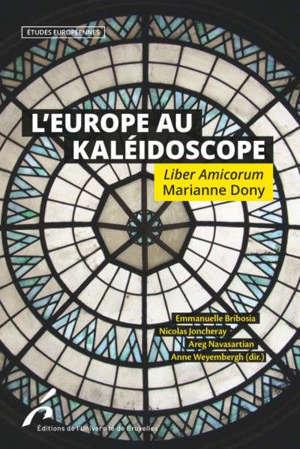 L'Europe au kaléidoscope : liber amicorum Marianne Dony