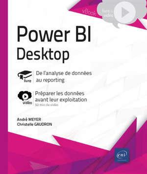 Power BI Desktop : de l'analyse de données au reporting : préparer les données avant leur exploitation