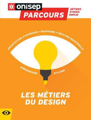 Les métiers du design : architecture d'intérieur, graphisme, création industrielle, scénographie, stylisme