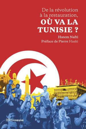 Tunisie 2020 : de la révolution à la restauration ?