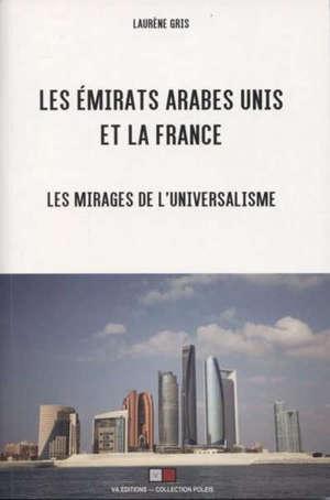 Les Emirats arabes unis et la France : les mirages de l'universalisme