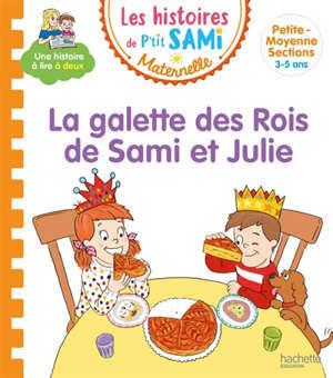 La galette des rois de Sami et Julie : petite-moyenne sections, 3-5 ans