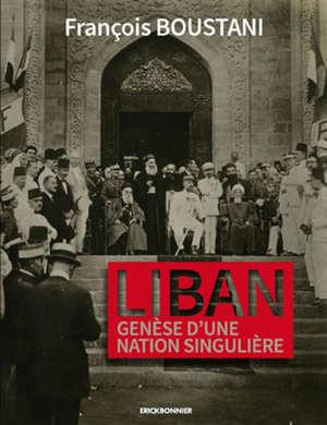 Liban : genèse d'une nation singulière