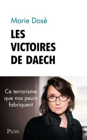 Les victoires de Daesh : quand nos peurs fabriquent du terrorisme