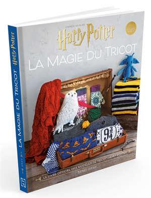 La magie du tricot : d'après les films Harry Potter : le livre officiel des modèles de tricot Harry Potter