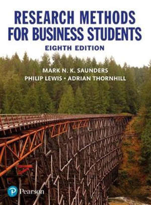 RESEARCH METHODS FOR BUSINESS STUDENTS - 8 NEW EDITION