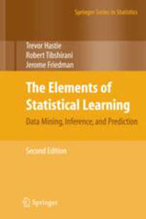 The Elements of Statistical Learning: Data Mining, Inference, and Prediction, Second Edition - 2nd ed. 2009, Corr. 9th printing 2017