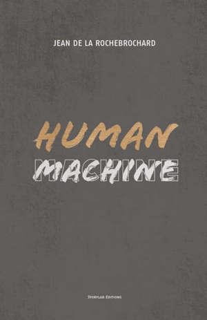Human machine : toujours s'efforcer de devenir la meilleure version de soi-même