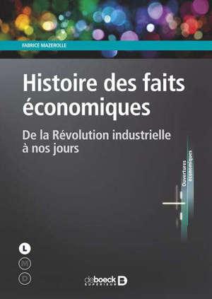 Histoire des faits économiques : de la révolution industrielle à nos jours