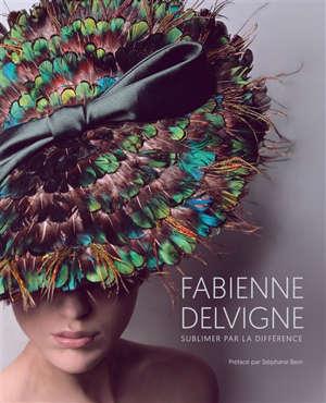 Fabienne Delvigne : sublimer par la différence