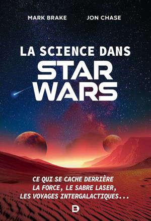 La science dans Star Wars : ce qui se cache derrière la force, le sabre laser, les voyages intergalactiques...