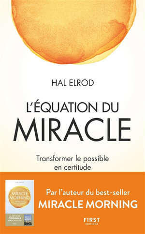 L'équation du miracle : transformer le possible en certitude
