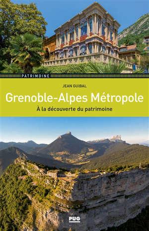 Grenoble-Alpes métropole : à la découverte du patrimoine