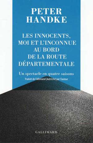Les innocents, moi et l'inconnue au bord de la route départementale : un spectacle en quatre saisons