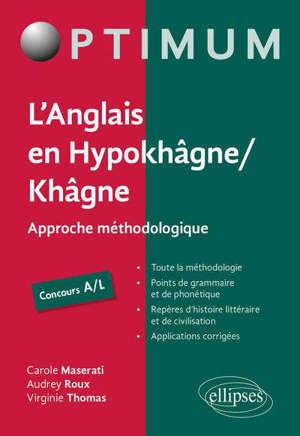 L'anglais en hypokhâgne, khâgne, concours A-L : approche méthodologique