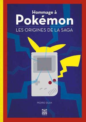 Hommage à Pokémon : les origines de la saga