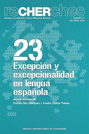 Recherches, culture et histoire dans l'espace roman. n° 23, Excepcion y excepcionalidad en lengua espanola