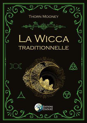 La wicca traditionnelle