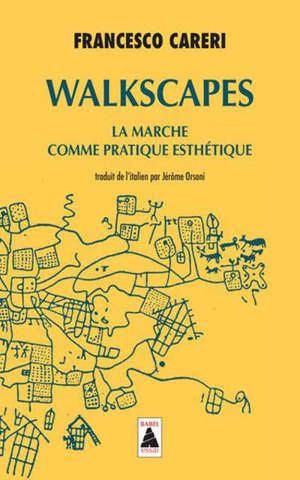 Walkscapes : la marche comme pratique esthétique