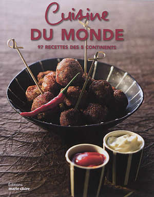 Cuisine du monde : 100 recettes des 5 continents