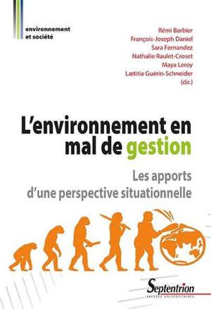 L'environnement en mal de gestion : les apports d'une perspective situationnelle