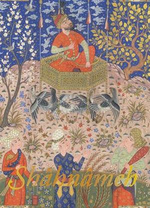 Shâhnâmeh : le Livre des rois