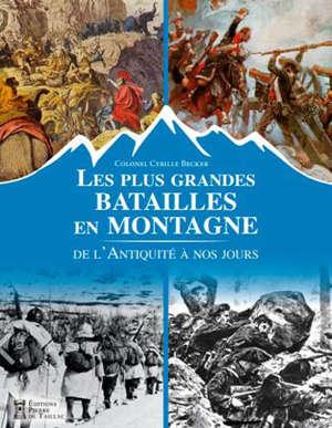 Les plus grandes batailles en montagne : de l'Antiquité à nos jours