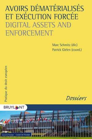 Avoirs dématérialisés et exécution forcée = Digital assets and enforcement