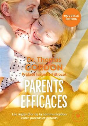 Parents efficaces : les règles d'or de la communication entre parents et enfants