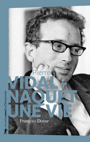 Pierre Vidal-Naquet : une vie