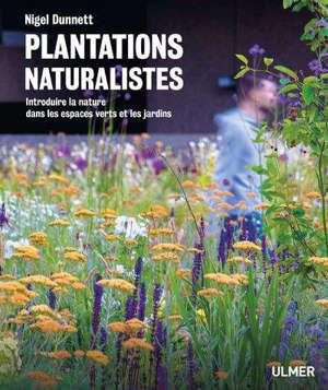 Plantations naturalistes : introduire la nature dans les espaces verts et les jardins