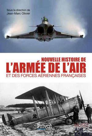 Nouvelle histoire de l'armée de l'air et des forces aériennes françaises