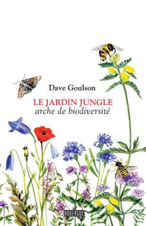 Le jardin jungle : arche de biodiversité