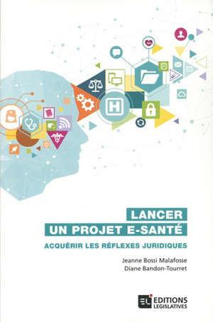 Lancer un projet e-santé : acquérir les réflexes juridiques