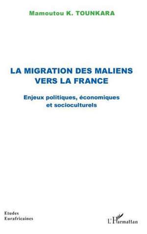 La migration des Maliens vers la France : enjeux politiques, économiques et socioculturels
