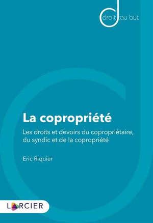 La copropriété : les droits et devoirs du copropriétaire, du syndic et de la copropriété