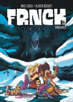Frnck. Volume 6, Dinosaures