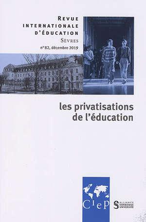 Revue internationale d'éducation. n° 82, La privatisation de l'éducation