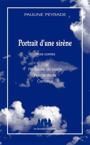 Portrait d'une sirène : trois contes
