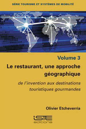 Le restaurant, une approche géographique : de l'invention aux destinations touristiques et gourmandes