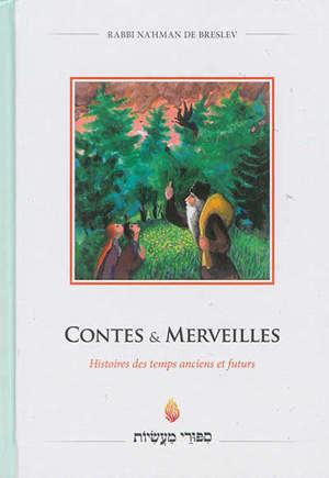 Contes & merveilles : histoires des temps anciens et futurs