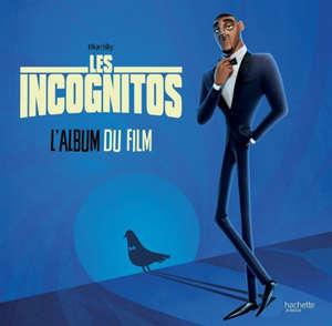 Les Incognitos : l'album du film