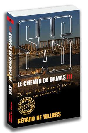 Le chemin de Damas. Volume 1, Il est tortueux et semé de cadavres !