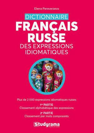 Dictionnaire français-russe des expressions idiomatiques