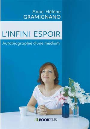 L'INFINI ESPOIR - AUTOBIOGRAPHIE D'UNE MEDIUM