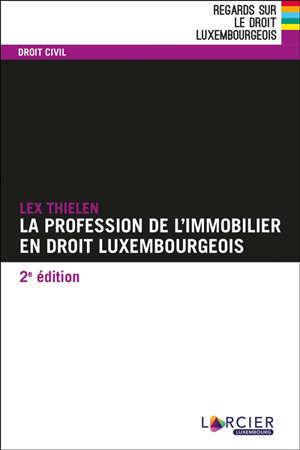 Les professions de l'immobilier en droit luxembourgeois : agents immobiliers, syndics, promoteurs